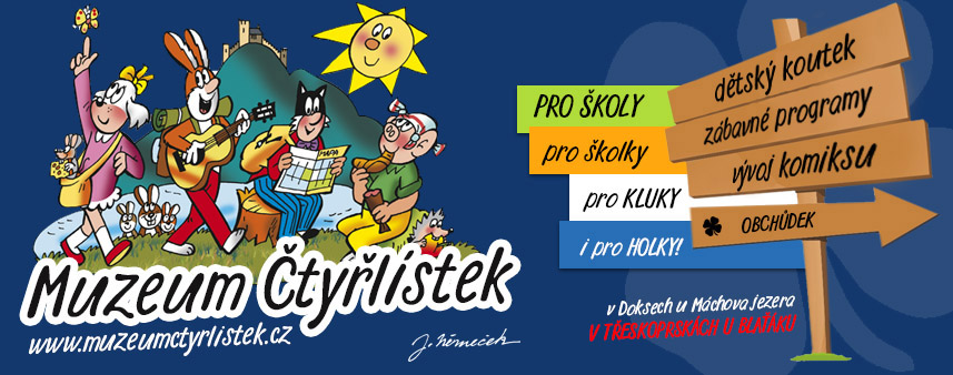 Muzeum Čtyřlístek, Doksy (zdroj: www.muzeumctyrlistek.cz)